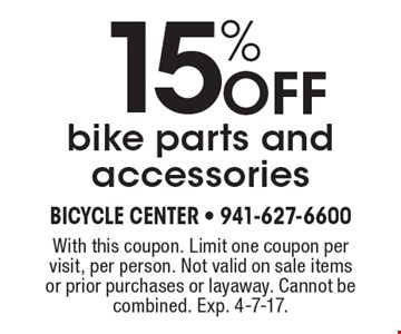 15% Off bike parts and accessories. With this coupon. Limit one coupon per visit, per person. Not valid on sale items or prior purchases or layaway. Cannot be combined. Exp. 4-7-17.
