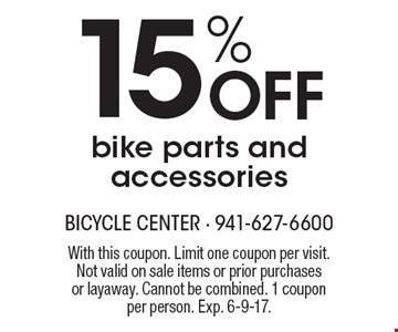 15% Off bike parts and accessories. With this coupon. Limit one coupon per visit. Not valid on sale items or prior purchasesor layaway. Cannot be combined. 1 coupon per person. Exp. 6-9-17.