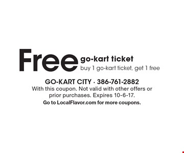 Free go-kart ticket. Buy 1 go-kart ticket, get 1 free. With this coupon. Not valid with other offers or prior purchases. Expires 10-6-17. Go to LocalFlavor.com for more coupons.