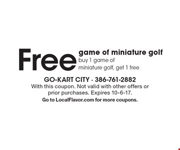 Free game of miniature golf. Buy 1 game of miniature golf, get 1 free. With this coupon. Not valid with other offers or prior purchases. Expires 10-6-17. Go to LocalFlavor.com for more coupons.