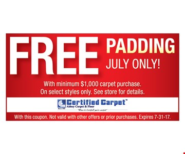Free Padding July Only With Minimum $1,000 Carpet Purchase