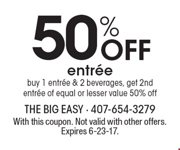 50% Off entree. Buy 1 entree & 2 beverages, get 2nd entree of equal or lesser value 50% off. With this coupon. Not valid with other offers. Expires 6-23-17.