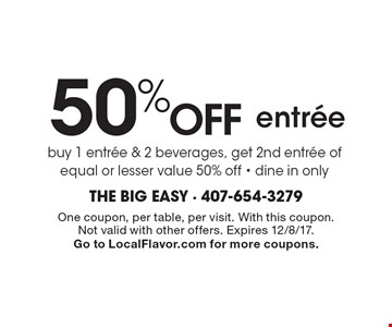 50% Off entree. Buy 1 entree & 2 beverages, get 2nd entree of equal or lesser value 50% off - dine in only. One coupon, per table, per visit. With this coupon.Not valid with other offers. Expires 12/8/17. Go to LocalFlavor.com for more coupons.