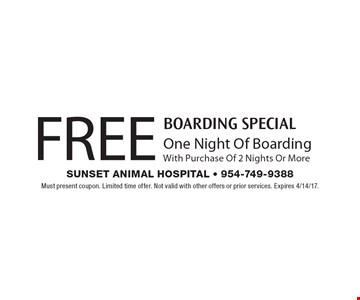 BOARDING SPECIAL FREE One Night Of Boarding With Purchase Of 2 Nights Or More. Must present coupon. Limited time offer. Not valid with other offers or prior services. Expires 4/14/17.