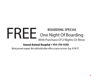 BOARDING SPECIAL - FREE One Night Of Boarding With Purchase Of 2 Nights Or More. Must present coupon. Not valid with other offers or prior services. Exp. 4/14/17.