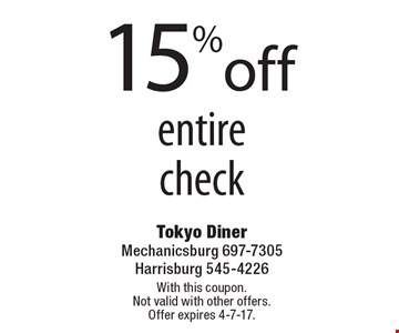 15% off entire check. With this coupon. Not valid with other offers. Offer expires 4-7-17.