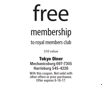 free membershipto royal members club $10 value. With this coupon. Not valid with other offers or prior purchases. Offer expires 8-18-17.