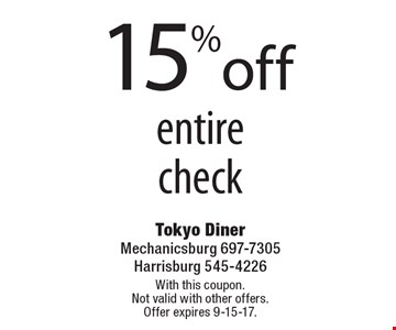 15% off entire check. With this coupon. Not valid with other offers. Offer expires 9-15-17.