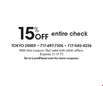 15% Off entire check. With this coupon. Not valid with other offers. Expires 11-17-17. Go to LocalFlavor.com for more coupons.