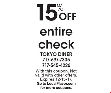 Off 15% entire check. With this coupon. Not valid with other offers. Expires 12-15-17. Go to LocalFlavor.com for more coupons.