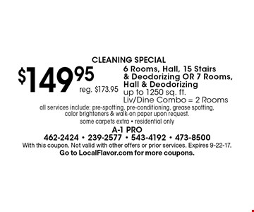 Cleaning Special - $149.95 (reg. $173.95) 6 Rooms, Hall, 15 Stairs 