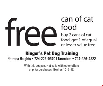 free can of cat food. Buy 2 cans of cat food, get 1 of equal or lesser value free. With this coupon. Not valid with other offers or prior purchases. Expires 10-6-17.