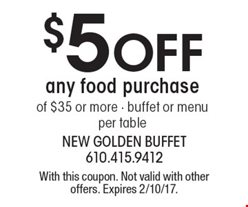 $5 off any food purchase of $35 or more. Buffet or menu. Per table. With this coupon. Not valid with other offers. Expires 2/10/17.