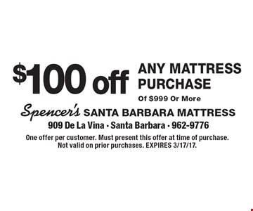 $100 off any mattress purchase of $999 or more. One offer per customer. Must present this offer at time of purchase. Not valid on prior purchases. Expires 3/17/17.