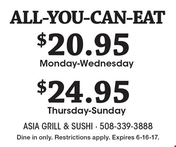$20.95 Monday-Wednesday OR $24.95 Thursday-Sunday. Dine in only. Restrictions apply. Expires 6-16-17.