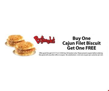 FREE Cajun Filet Biscuit Buy One, Get One Free. exp. 5/31/17.