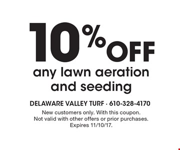 10% Off any lawn aeration and seeding. New customers only. With this coupon.Not valid with other offers or prior purchases. Expires 11/10/17.