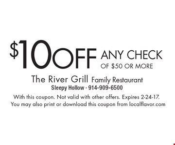 $10 OFF ANY CHECK OF $50 OR MORE. With this coupon. Not valid with other offers. Expires 2-24-17.