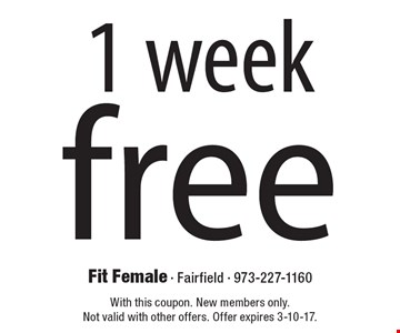 Free week. With this coupon. New members only. Not valid with other offers. Offer expires 3-10-17.