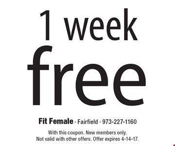 free 1 week. With this coupon. New members only. Not valid with other offers. Offer expires 4-14-17.