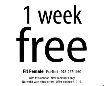 free 1 week. With this coupon. New members only. Not valid with other offers. Offer expires 6-9-17.
