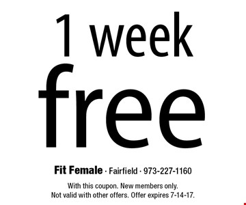free 1 week. With this coupon. New members only. Not valid with other offers. Offer expires 7-14-17.