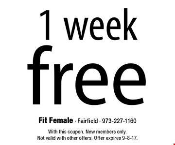 free 1 week. With this coupon. New members only. Not valid with other offers. Offer expires 9-8-17.