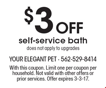 $3 off self-service bath. Does not apply to upgrades. With this coupon. Limit one per coupon per household. Not valid with other offers or prior services. Offer expires 3-3-17.