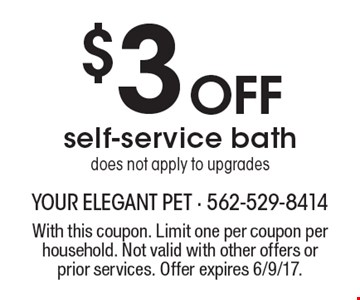 $3 off self-service bath. Does not apply to upgrades. With this coupon. Limit one per coupon per household. Not valid with other offers or prior services. Offer expires 6/9/17.