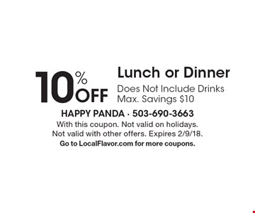 10% Off Lunch or Dinner. Does Not Include Drinks. Max. Savings $10. With this coupon. Not valid on holidays. Not valid with other offers. Expires 2/9/18. Go to LocalFlavor.com for more coupons.