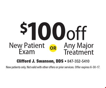 New Patient Exam OR $100 off Any Major Treatment. New patients only. Not valid with other offers or prior services. Offer expires 6-30-17.