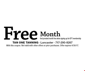 Free Month. First prorated month free when signing up for EFT membership. With this coupon. Not valid with other offers or prior purchases. Offer expires 4/30/17.
