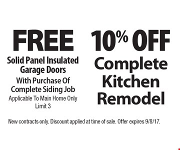 Free Solid Panel Insulated Garage Doors With Purchase Of Complete Siding Job. Applicable To Main Home Only. Limit 3. 10% Off Complete Kitchen Remodel. New contracts only. Discount applied at time of sale. Offer expires 9/8/17.