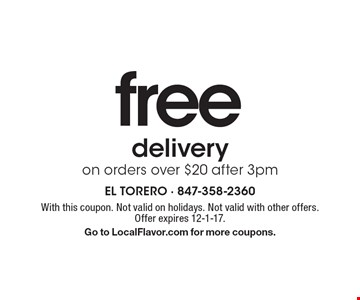 Free delivery on orders over $20 after 3pm. With this coupon. Not valid on holidays. Not valid with other offers. Offer expires 12-1-17. Go to LocalFlavor.com for more coupons.