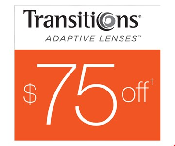$75 Off Transitions® Adaptive Lenses
