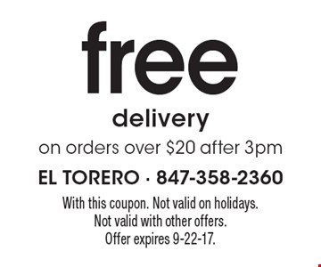 free deliveryon orders over $20 after 3pm. With this coupon. Not valid on holidays. Not valid with other offers. Offer expires 9-22-17.