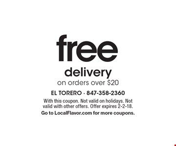 freedeliveryon orders over $20. With this coupon. Not valid on holidays. Not valid with other offers. Offer expires 2-2-18.Go to LocalFlavor.com for more coupons.