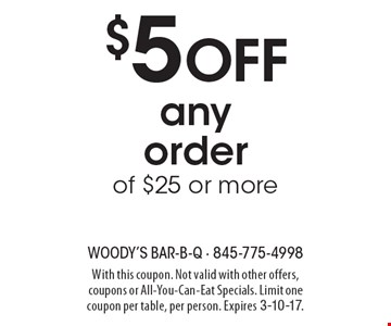 $5 Off any order of $25 or more. With this coupon. Not valid with other offers, coupons or All-You-Can-Eat Specials. Limit one coupon per table, per person. Expires 3-10-17.