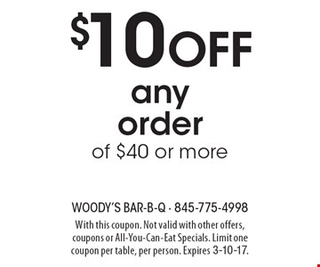 $10 Off any order of $40 or more. With this coupon. Not valid with other offers, coupons or All-You-Can-Eat Specials. Limit one coupon per table, per person. Expires 3-10-17.
