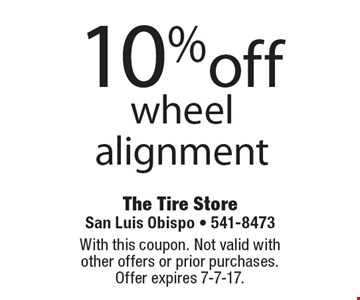 10%off wheel alignment. With this coupon. Not valid with other offers or prior purchases. Offer expires 7-7-17.