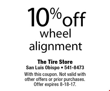 10% off wheel alignment. With this coupon. Not valid with other offers or prior purchases. Offer expires 8-18-17.