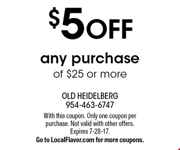 $5 OFF any purchase of $25 or more. With this coupon. Only one coupon per purchase. Not valid with other offers.Expires 7-28-17. Go to LocalFlavor.com for more coupons.