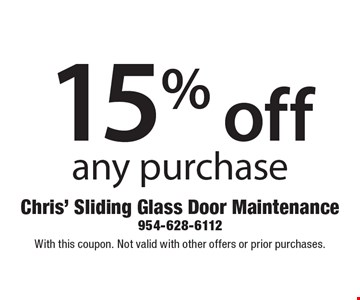 15% off any purchase. With this coupon. Not valid with other offers or prior purchases.
