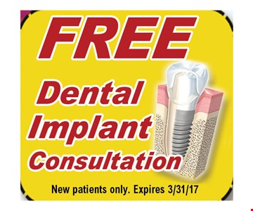 FREE Dental Implant Consultation. New patients only. Expires 3/31/17.