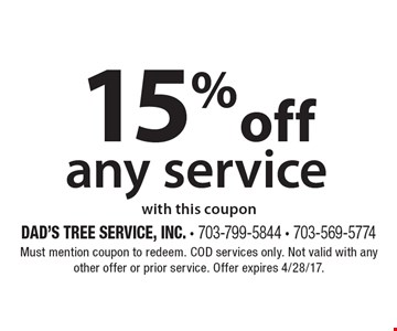 15%off any service with this coupon. Must mention coupon to redeem. COD services only. Not valid with any other offer or prior service. Offer expires 4/28/17.