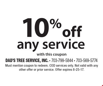 10% off any service with this coupon. Must mention coupon to redeem. COD services only. Not valid with any other offer or prior service. Offer expires 8-25-17.