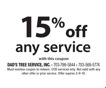 15% off any service. With this coupon. Must mention coupon to redeem. COD services only. Not valid with any other offer or prior service. Offer expires 2-9-18.