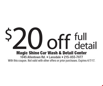$20 off full detail. With this coupon. Not valid with other offers or prior purchases. Expires 4/7/17.