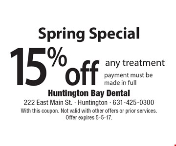 Spring Special! 15% off any treatment payment must be made in full. With this coupon. Not valid with other offers or prior services. Offer expires 5-5-17.