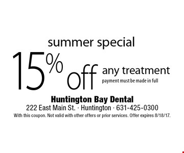 Summer Special. 15% off any treatment payment must be made in full. With this coupon. Not valid with other offers or prior services. Offer expires 8/18/17.